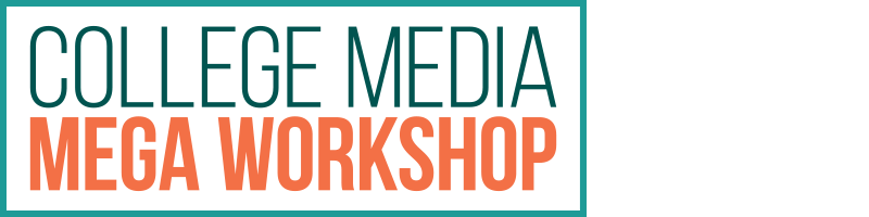 College Media Mega Workshop